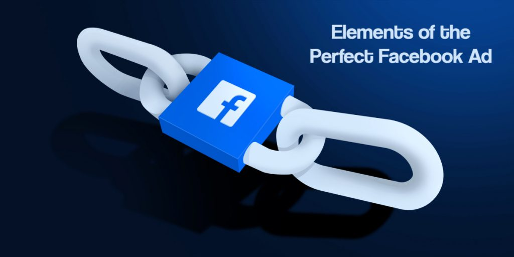 4 Elements of the Perfect Facebook Ad