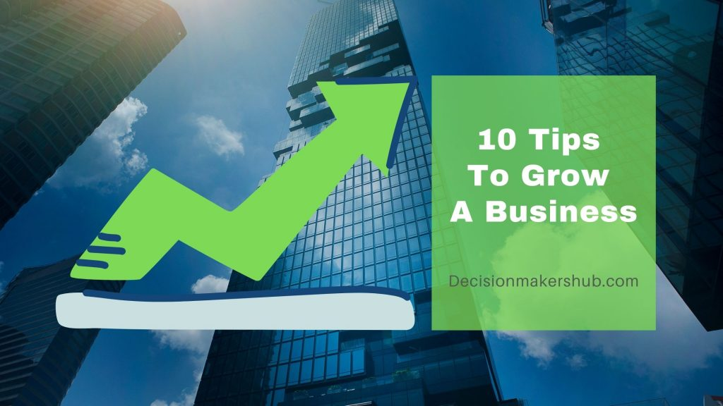 Top 10 Tips for growing a successful business