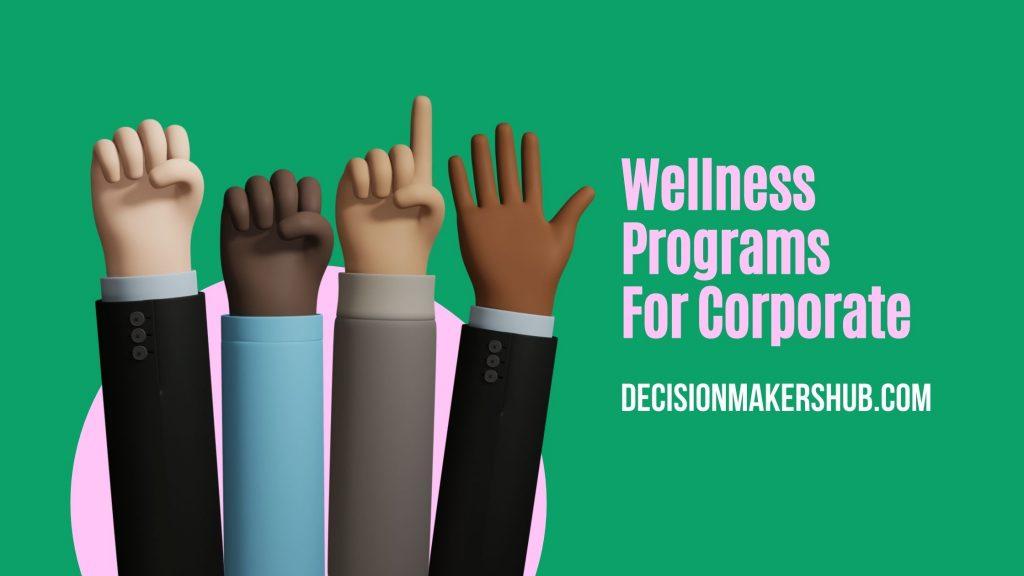 Wellness Programs For Corporate