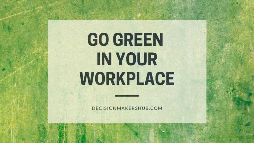 go green in your workplace