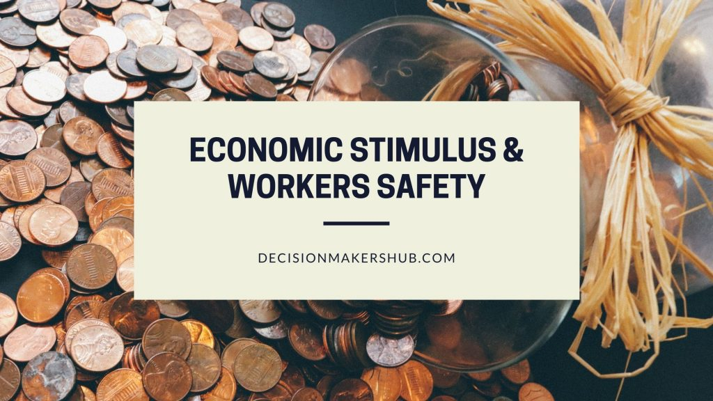 Economic stimulus & workers safety