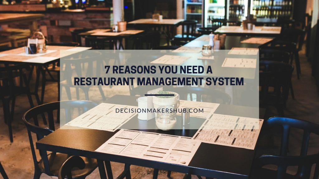 7 Reasons You Need a Restaurant Management System