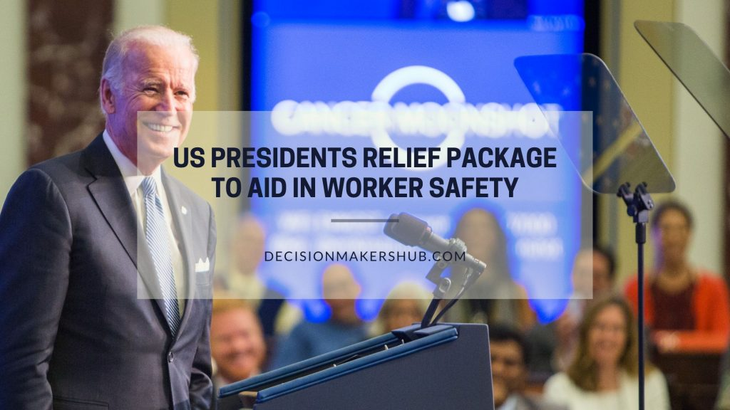 US Presidents Relief Package to aid in Worker Safety